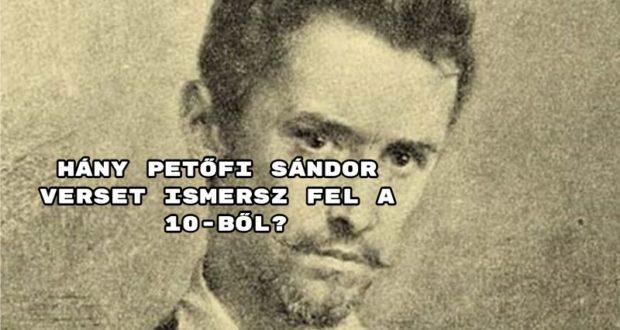 Hány Petőfi Sándor verset ismersz fel a 10-ből? Kvíz