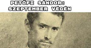 Jöjjön Petőfi Sándor: Szeptember végén verse.