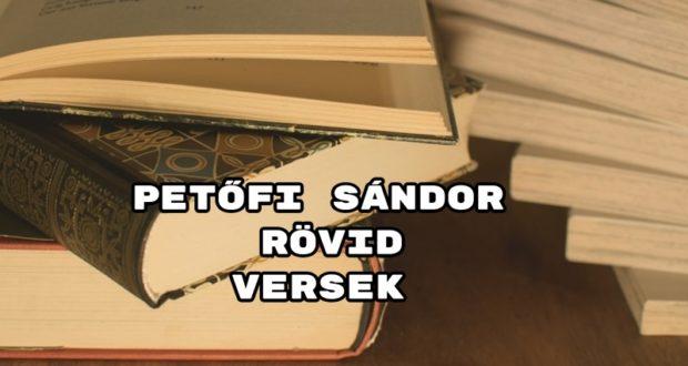 Petőfi Sándor rövid versek